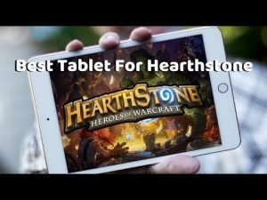 Best Tablets for Hearthstone